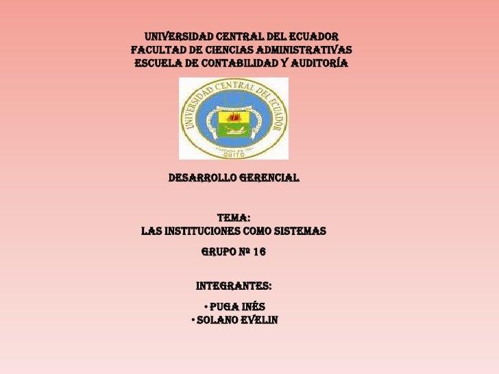 UNIVERSIDAD CENTRAL DEL ECUADOR FACULTAD DE CIENCIAS ADMINISTRATIVAS ESCUELA DE CONTABILIDAD Y AUDITORÍA DESARROLLO GERENC...
