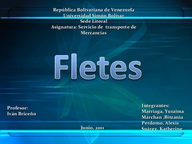 República Bolivariana de Venezuela Universidad Simón Bolívar Sede Litoral Asignatura: Servicio de  transporte de Mercancía...