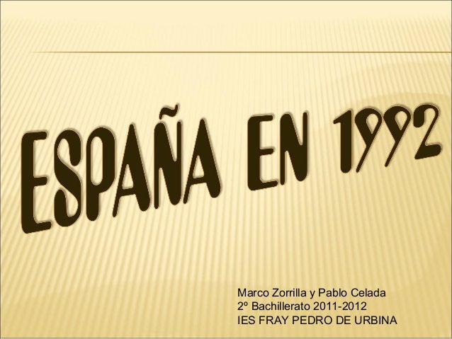 Marco Zorrilla y Pablo Celada2º Bachillerato 2011-2012IES FRAY PEDRO DE URBINA