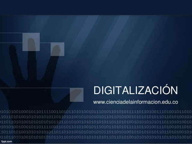 DIGITALIZACIÓN www.cienciadelainformacion.edu.co