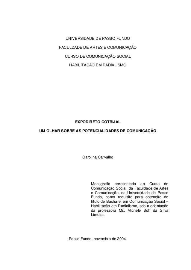 UNIVERSIDADE DE PASSO FUNDO FACULDADE DE ARTES E COMUNICAÇÃO CURSO DE COMUNICAÇÃO SOCIAL HABILITAÇÃO EM RADIALISMO EXPODIR...