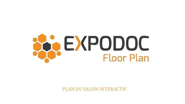 PLAN DU SALON INTERACTIF Expo Projects – Lode Vissenaekenstraat 48 – 2600 Anvers – België Tél: + 32 476 07 77 77 – E-mail:...