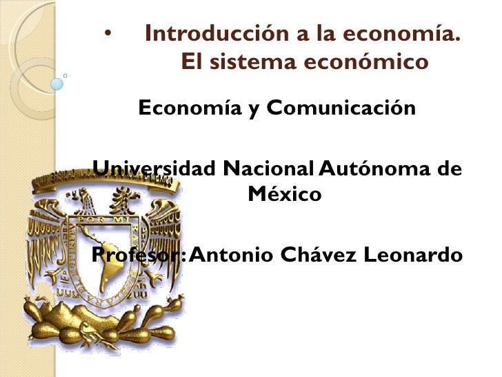 <ul><li>Introducción a la economía.  El sistema económico </li></ul><ul><li>Economía y Comunicación </li></ul><ul><li>Univ...