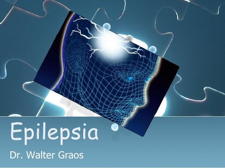 Epilepsia Dr. Walter Graos