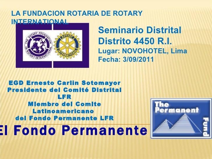 EGD Ernesto Carlin Sotomayor Presidente del Comité Distrital LFR Miembro del Comite Latinoamericano  del Fondo Permanente ...