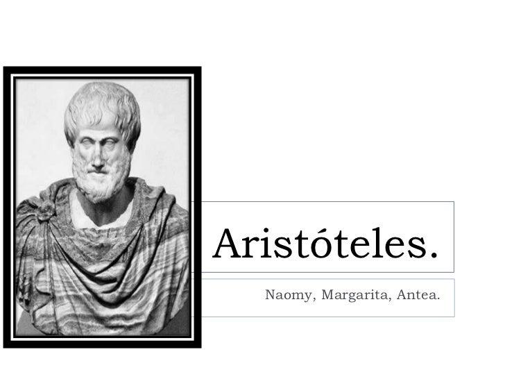 Aristóteles.<br />Naomy, Margarita, Antea.<br />