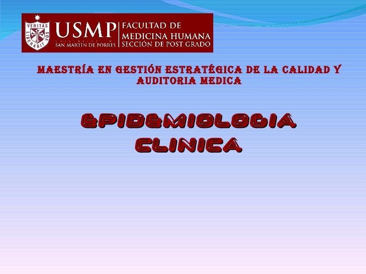 EPIDEMIOLOGIA CLINICA Maestría en Gestión Estratégica de la Calidad y Auditoria Medica