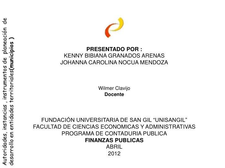 Autoridades, instancias , instrumentos de planeación dedesarrollo en entidades territoriales(municipios )                 ...