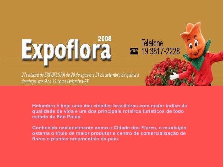 Holambra é hoje uma das cidades brasileiras com maior índice de qualidade de vida e um dos principais roteiros turísticos ...