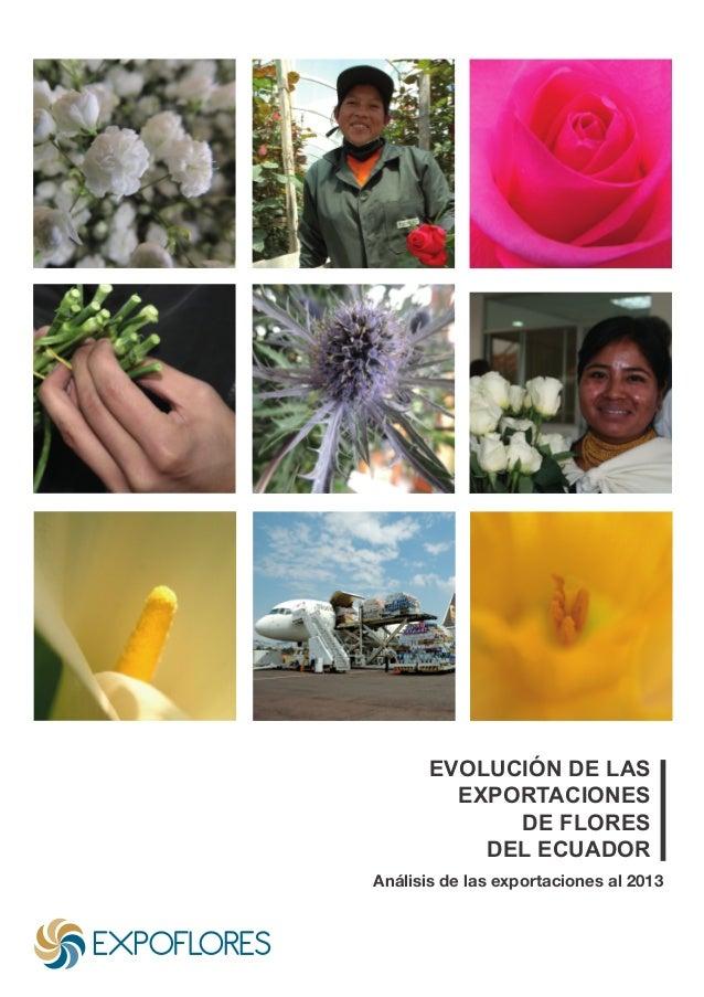 EVOLUCIÓN DE LAS EXPORTACIONES DE FLORES DEL ECUADOR Análisis de las exportaciones al 2013
