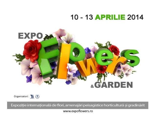 Organizatori:  www.expoflowers.ro