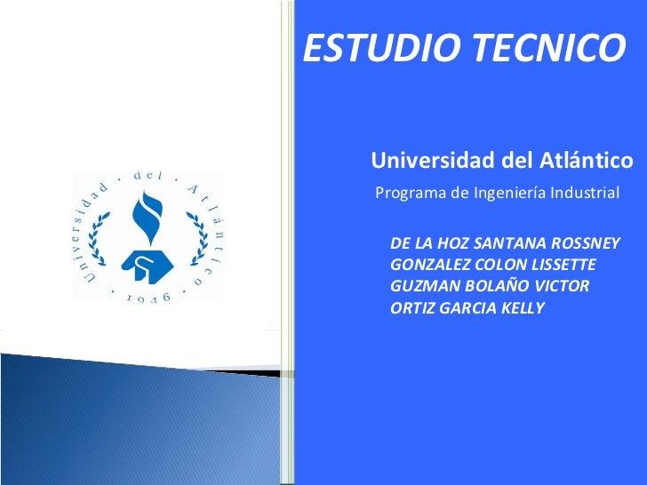 Universidad del Atlántico Programa de Ingeniería Industrial DE LA HOZ SANTANA ROSSNEY GONZALEZ COLON LISSETTE GUZMAN BOLAÑ...