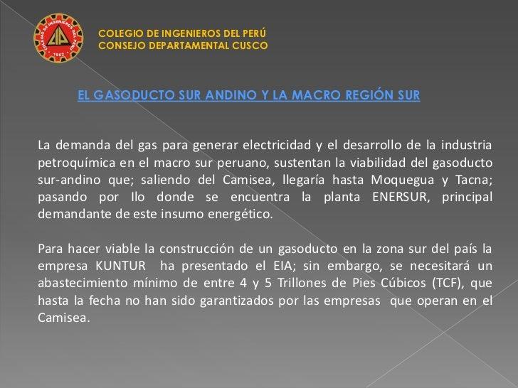 COLEGIO DE INGENIEROS DEL PERÚ          CONSEJO DEPARTAMENTAL CUSCO      EL GASODUCTO SUR ANDINO Y LA MACRO REGIÓN SURLa d...