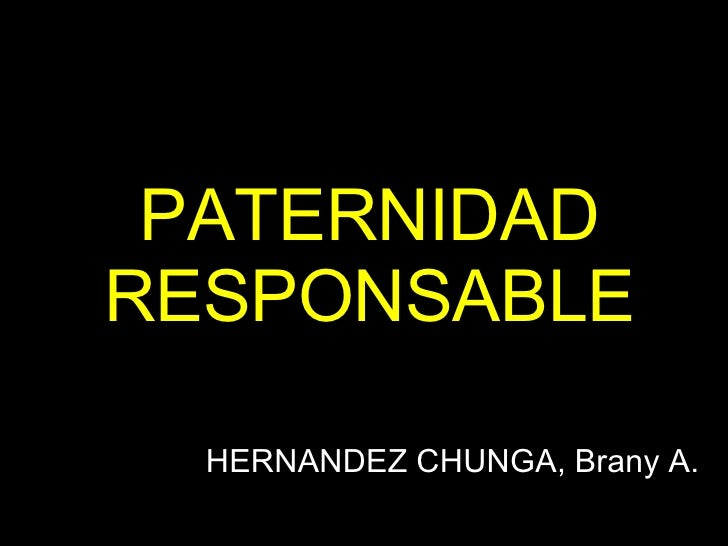 PATERNIDAD RESPONSABLE HERNANDEZ CHUNGA, Brany A.