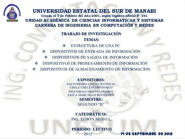 UNIVERSIDAD ESTATAL DEL SUR DE MANABI      Creada el 7 de Febrero del Año 2001, según registro oficial N° 261UNIDAD ACADÉM...