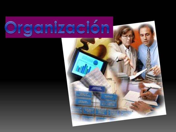 La palabra organización tiene tres acepciones:una etimológica que proviene del griego organòn quesignifica instrumento; ot...