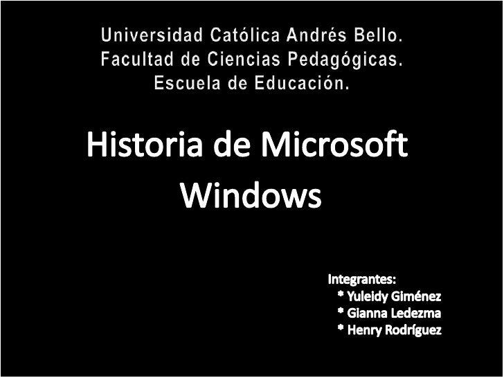 Universidad Católica Andrés Bello.Facultad de Ciencias Pedagógicas.Escuela de Educación.<br />Historia de Microsoft <br />...