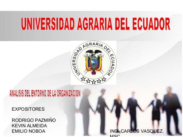 EXPOSITORES RODRIGO PAZMIÑO KEVIN ALMEIDA EMILIO NOBOA ING. CARLOS VASQUEZ.