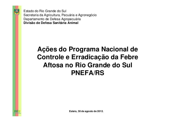 Estado do Rio Grande do SulSecretaria da Agricultura, Pecuária e AgronegócioDepartamento de Defesa AgropecuáriaDivisão de ...