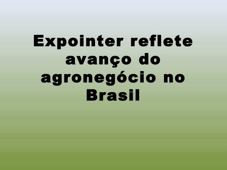 Expointer reflete   avanço do agronegócio no     Brasil
