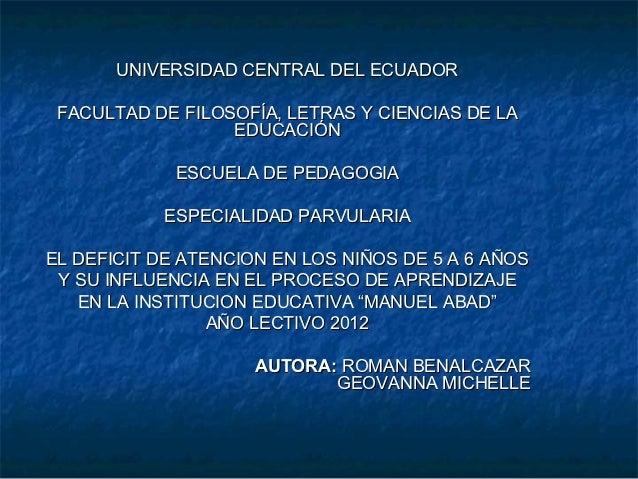 UNIVERSIDAD CENTRAL DEL ECUADOR FACULTAD DE FILOSOFÍA, LETRAS Y CIENCIAS DE LA                  EDUCACIÓN             ESCU...