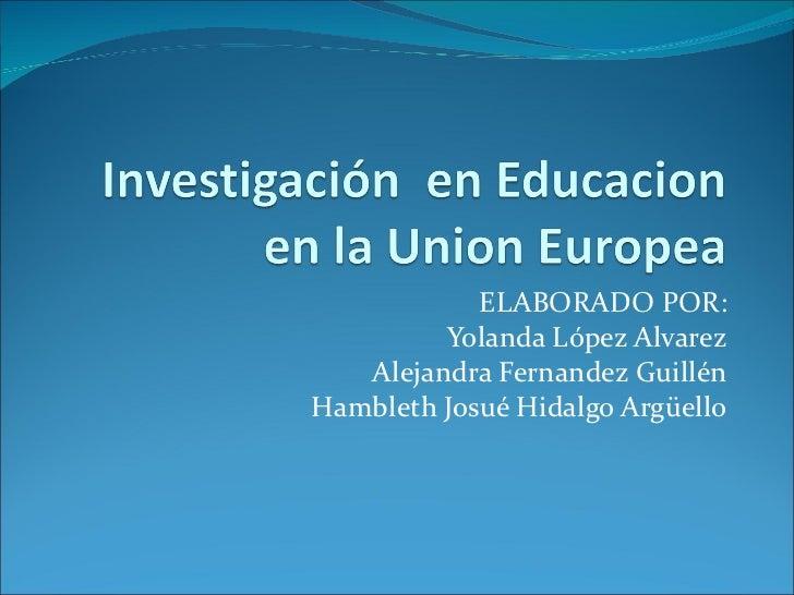 ELABORADO POR: Yolanda López Alvarez Alejandra Fernandez Guillén Hambleth Josué Hidalgo Argüello