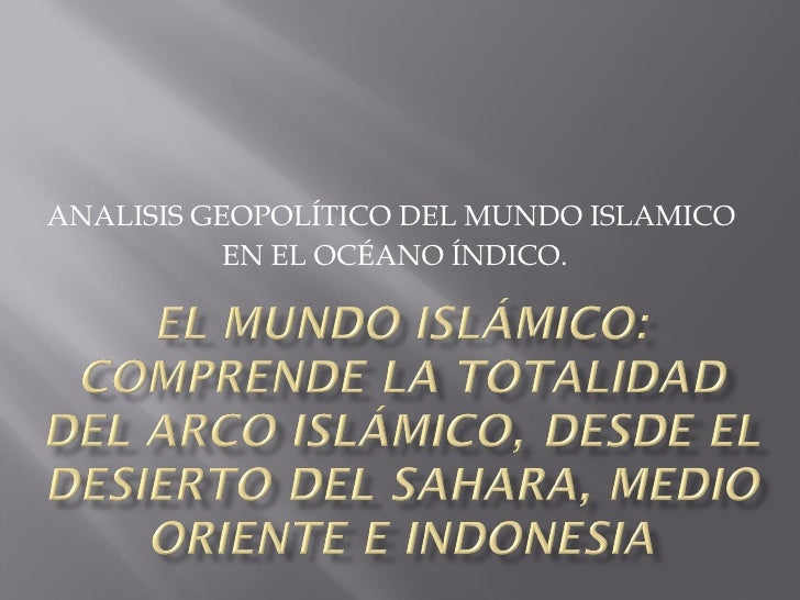 ANALISIS GEOPOLÍTICO DEL MUNDO ISLAMICO  EN EL OCÉANO ÍNDICO.
