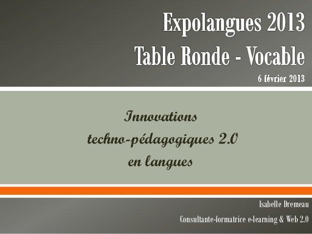 Isabelle Dremeau Consultante-formatrice e-learning & Web 2.0 Innovations techno-pédagogiques 2.0 en langues