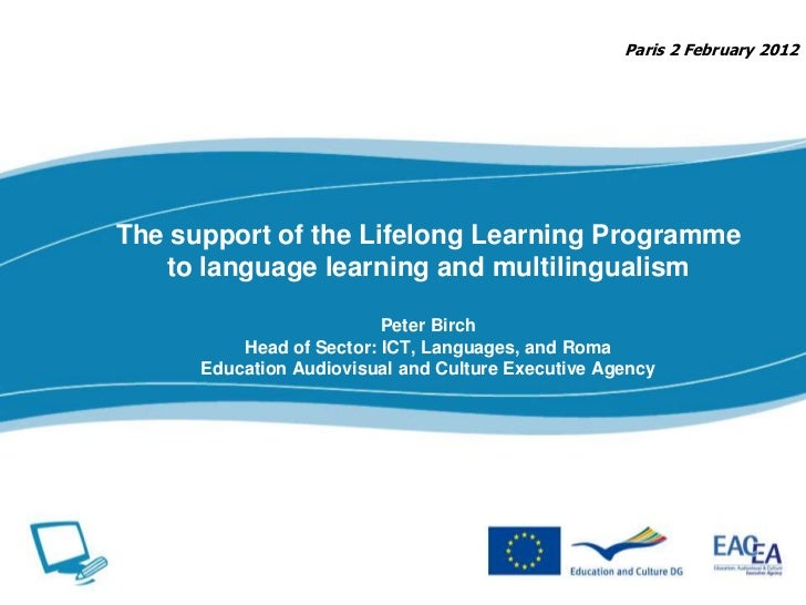 Paris 2 February 2012The support of the Lifelong Learning Programme   to language learning and multilingualism            ...