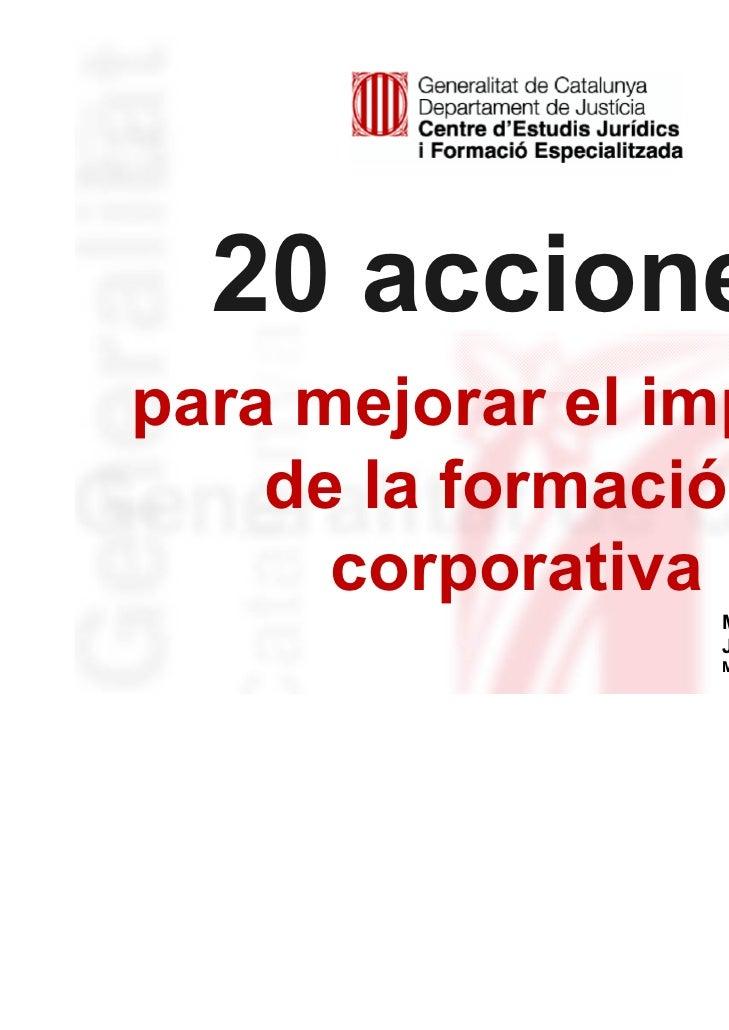 20 accionespara mejorar el impacto    de la formación      corporativa