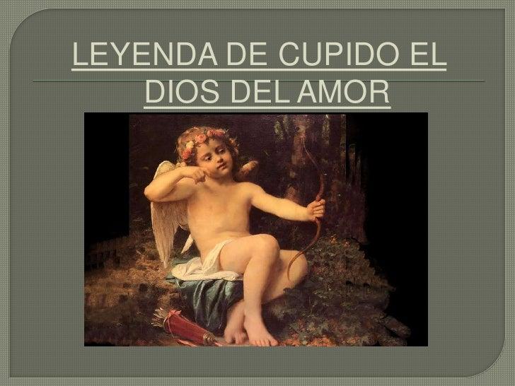 LEYENDA DE CUPIDO EL DIOS DEL AMOR<br />