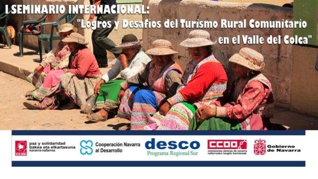 PROYECTO:  DESARROLLO DE PRODUCTOS Y SERVICIOS POR FAMILIAS RURALES PARA UN TURISMO RURAL ALTERNATIVO EN EL VALLE DEL COLC...