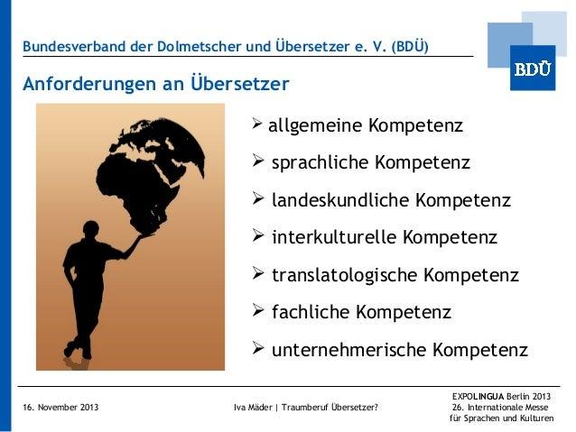 Bundesverband der Dolmetscher und Übersetzer e.V. (BDÜ)  Anforderungen an Übersetzer  allgemeine  Kompetenz   sprachlic...