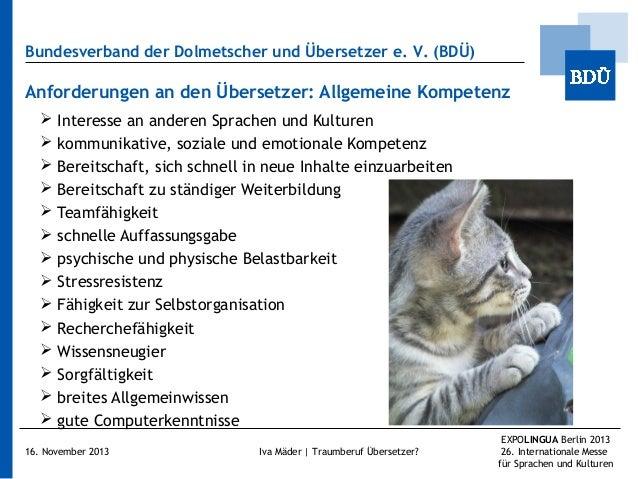 Bundesverband der Dolmetscher und Übersetzer e.V. (BDÜ)  Anforderungen an den Übersetzer: Allgemeine Kompetenz      ...