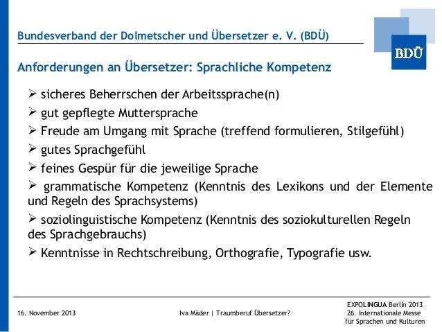 Bundesverband der Dolmetscher und Übersetzer e.V. (BDÜ)  Anforderungen an Übersetzer: Sprachliche Kompetenz  sicheres Be...