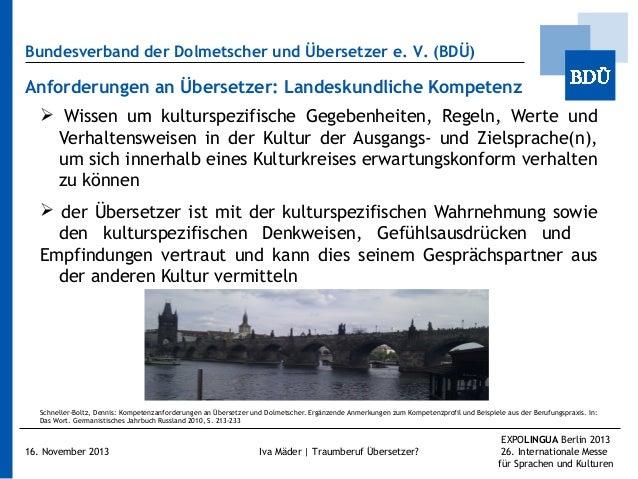 Bundesverband der Dolmetscher und Übersetzer e.V. (BDÜ)  Anforderungen an Übersetzer: Landeskundliche Kompetenz  Wissen ...