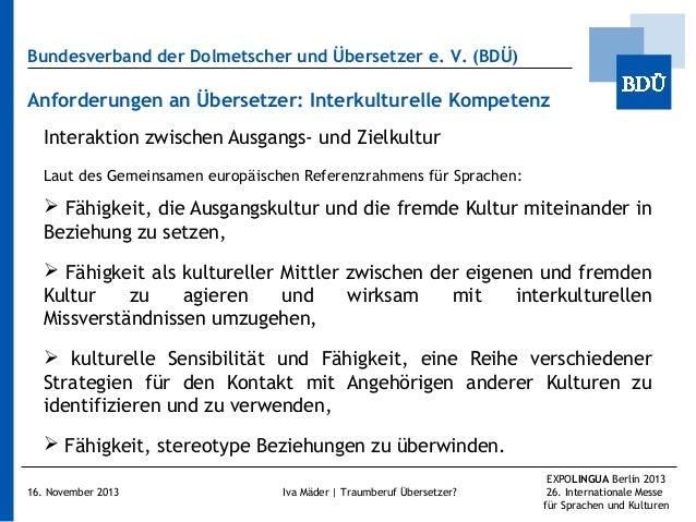 Bundesverband der Dolmetscher und Übersetzer e.V. (BDÜ)  Anforderungen an Übersetzer: Interkulturelle Kompetenz Interakti...