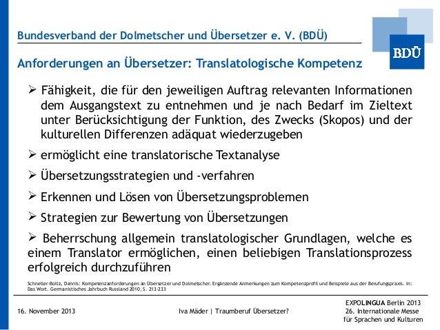 Bundesverband der Dolmetscher und Übersetzer e.V. (BDÜ)  Anforderungen an Übersetzer: Translatologische Kompetenz  Fähig...