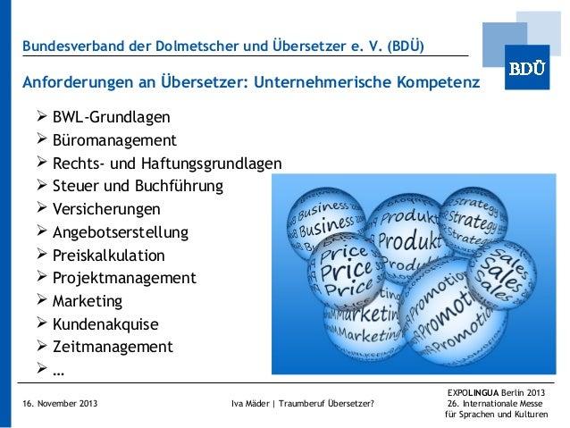 Bundesverband der Dolmetscher und Übersetzer e.V. (BDÜ)  Anforderungen an Übersetzer: Unternehmerische Kompetenz  BWL-Gr...