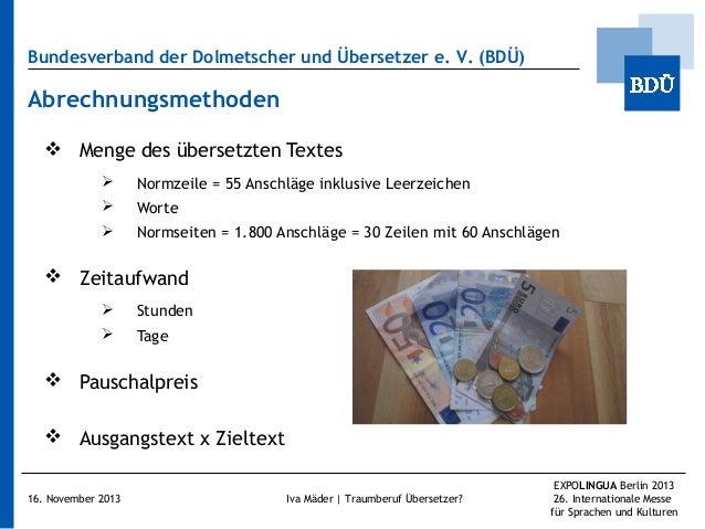 Bundesverband der Dolmetscher und Übersetzer e.V. (BDÜ)  Abrechnungsmethoden  Menge des übersetzten Textes   Normzeile ...