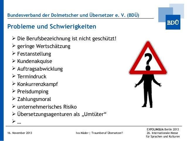 Bundesverband der Dolmetscher und Übersetzer e.V. (BDÜ)  Probleme und Schwierigkeiten  Die Berufsbezeichnung ist nicht g...