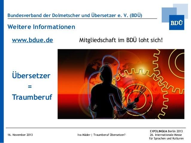 Bundesverband der Dolmetscher und Übersetzer e.V. (BDÜ)  Weitere Informationen www.bdue.de  Mitgliedschaft im BDÜ loht si...