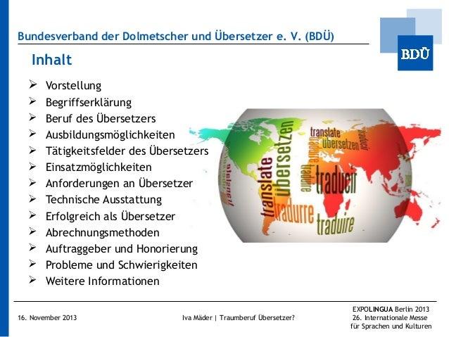 Bundesverband der Dolmetscher und Übersetzer e.V. (BDÜ)  Inhalt  Vorstellung              Begriffserklärung ...
