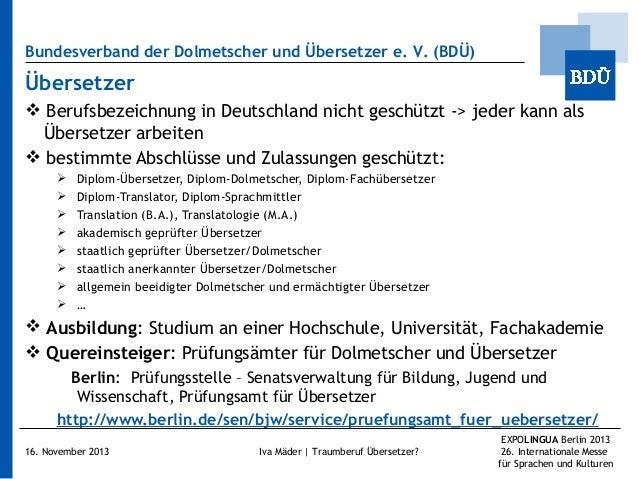 Bundesverband der Dolmetscher und Übersetzer e.V. (BDÜ)  Übersetzer  Berufsbezeichnung in Deutschland nicht geschützt ->...