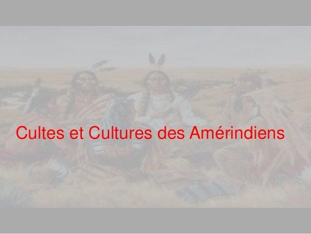 Cultes et Cultures des Amérindiens
