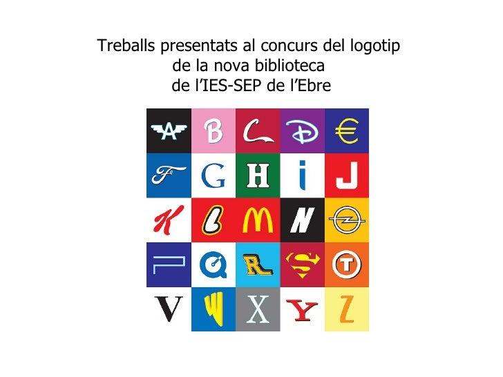Treballs presentats al concurs del logotip  de la nova biblioteca  de l'IES-SEP de l'Ebre