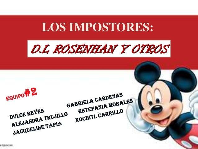 LOS IMPOSTORES:D.L ROSENHAN Y OTROS