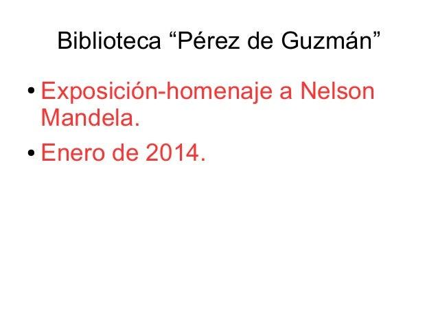 """Biblioteca """"Pérez de Guzmán"""" Exposición-homenaje a Nelson Mandela. ● Enero de 2014. ●"""