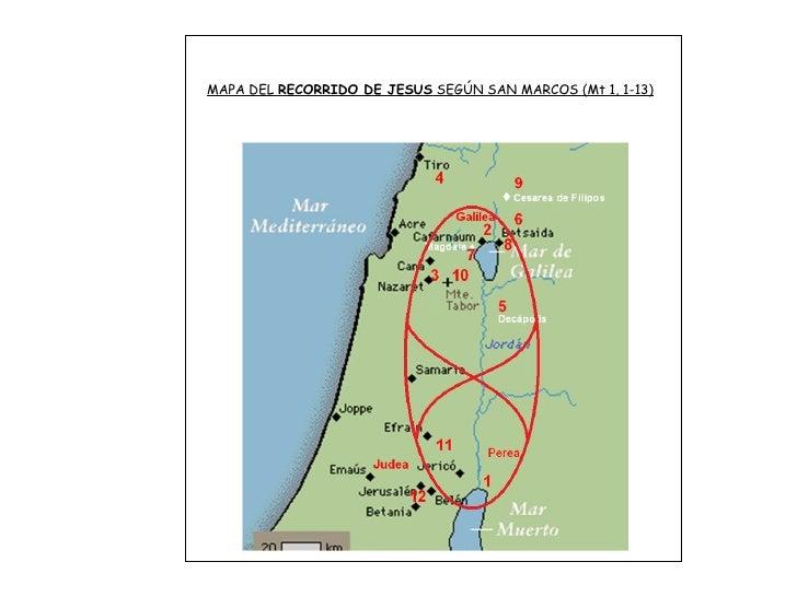 MAPA DEL  RECORRIDO DE JESUS  SEGÚN SAN MARCOS (Mt 1, 1-13)