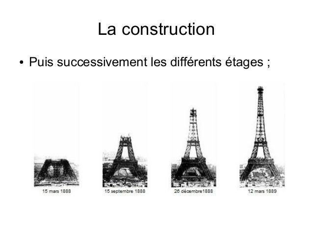 La construction ● Puis successivement les différents étages ;